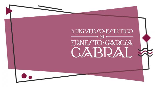 El universo estético de Ernesto García Cabral