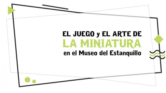El juego y el arte de la miniatura