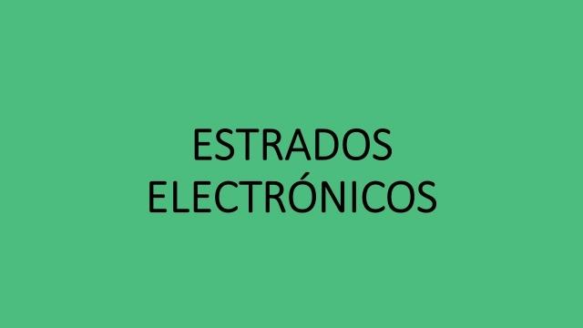 Estrados electrónicos