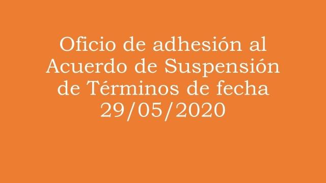 Oficio de adhesión al Acuerdo de suspensión de términos al 29 de mayo