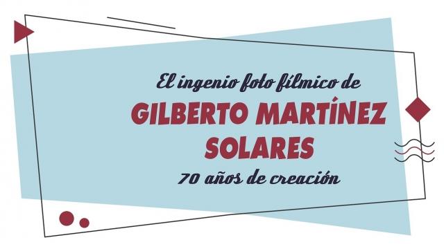 El ingenio fotofílmico de Gilberto Martínez Solares